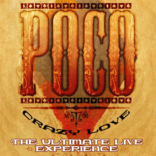 Poco альбом Crazy Love - The Ultimate Live Experience