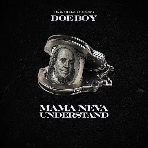 Doe Boy альбом Mama Neva Understand