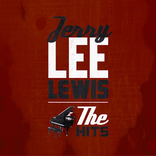 Jerry Lee Lewis альбом The Hits