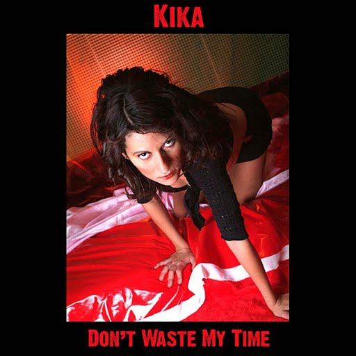 Kika альбом Don't Waste My Time