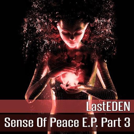 LastEDEN альбом Sense of Peace E.P, Pt. 3
