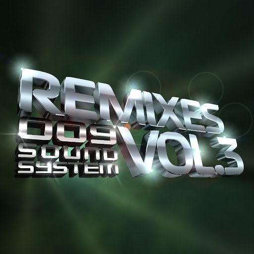 009 Sound System альбом Remixes Vol. 3