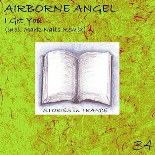Airborne Angel альбом I Get You