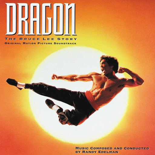 Randy Edelman альбом Dragon: The Bruce Lee Story (Original Motion Picture Soundtrack)