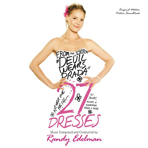 Randy Edelman альбом 27 Dresses (Original Motion Picture Soundtrack)