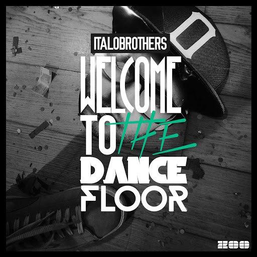 Italobrothers альбом Welcome to the Dancefloor (Remixes)