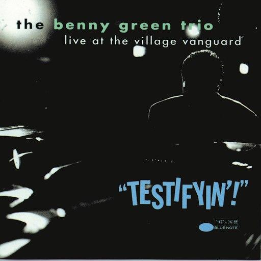 Benny Green альбом Testifyin! Live At The Village Vanguard