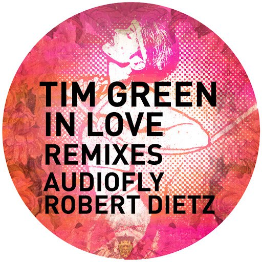Tim Green альбом In Love (The Remixes)