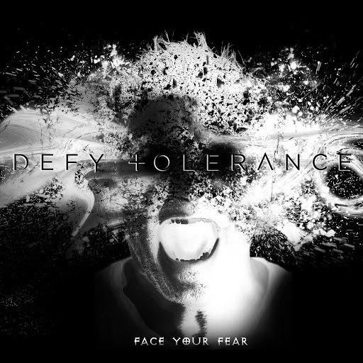 Defy Tolerance альбом Face Your Fear