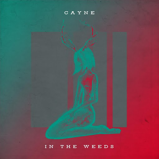 Cayne альбом In the Weeds
