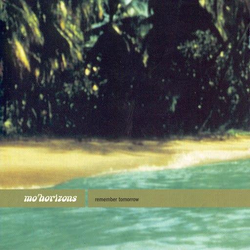 Mo' Horizons альбом Remember Tomorrow