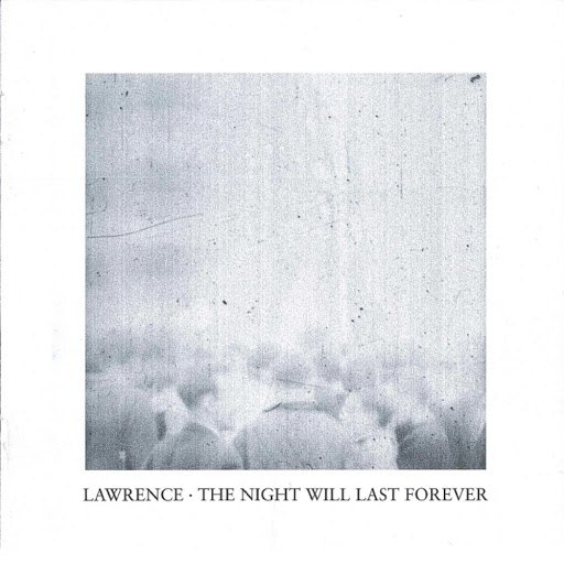 Lawrence альбом The Night Will Last Forever