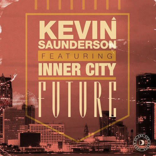 Kevin Saunderson альбом Future (feat. Inner City)