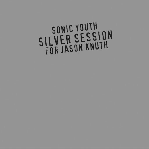sonic youth альбом Silver Session (For Jason Knuth)