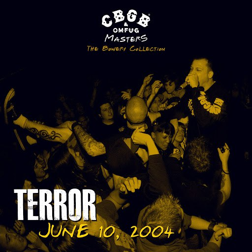 Terror альбом CBGB OMFUG Masters: Live June 10, 2004 The Bowery Collection