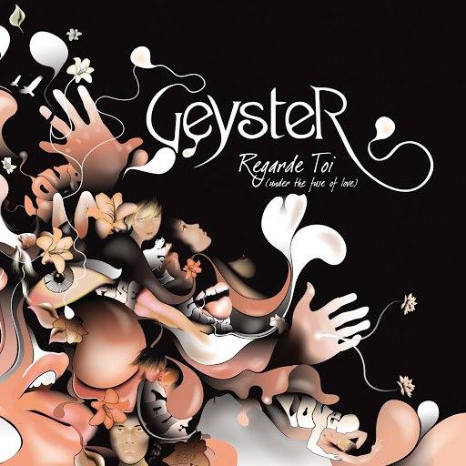 Geyster альбом Regarde Toi (under the fuse of love)