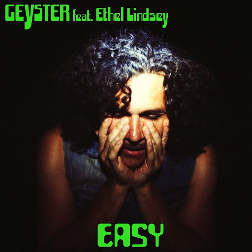 Geyster альбом Easy (feat. Ethel Lindsey)