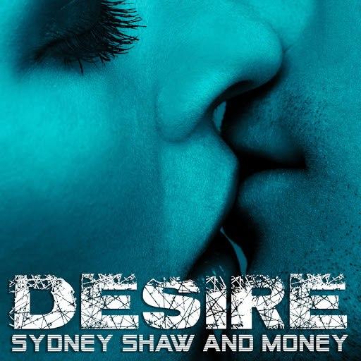 Desire альбом Sydney Shaw / Money