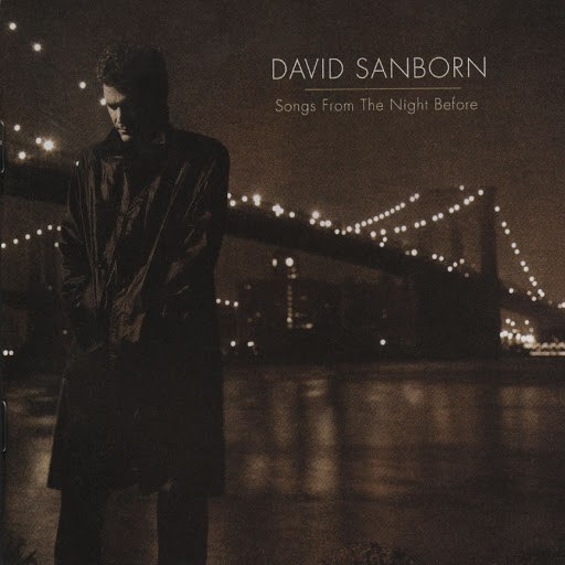 David Sanborn альбом Songs From The Night Before
