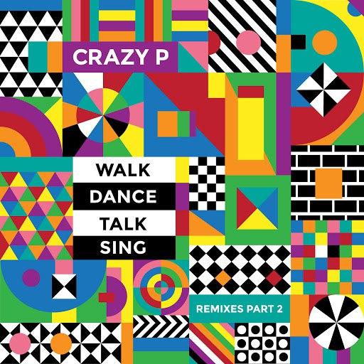 Crazy P альбом Walk Dance Talk Sing Remixes Part 2
