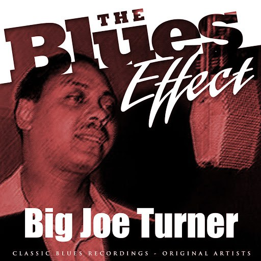 Big Joe Turner альбом The Blues Effect - Big Joe Turner
