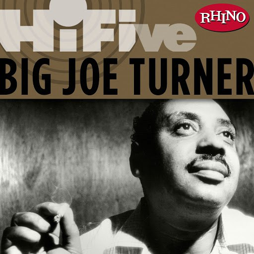 Big Joe Turner альбом Rhino Hi-Five: Big Joe Turner