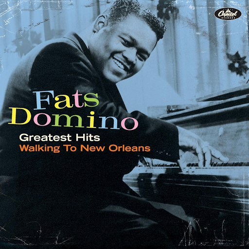 Fats Domino альбом Greatest Hits (Walking To New Orleans)