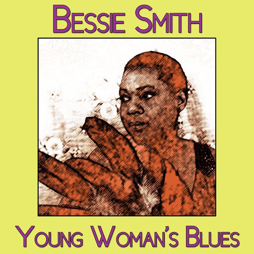 Bessie Smith альбом Young Woman's Blues