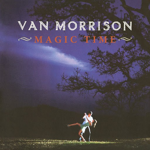Van Morrison альбом Magic Time