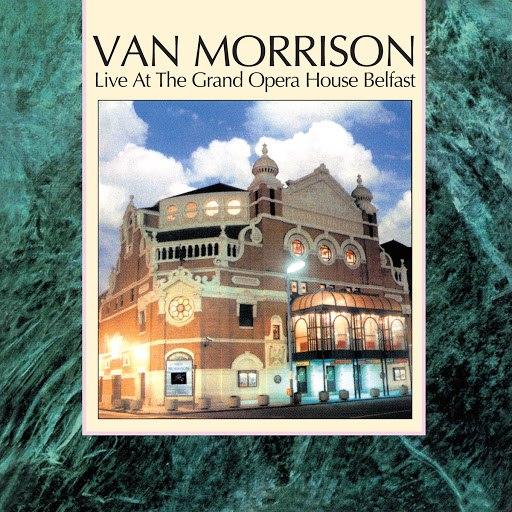 Van Morrison альбом Live At The Grand Opera House Belfast