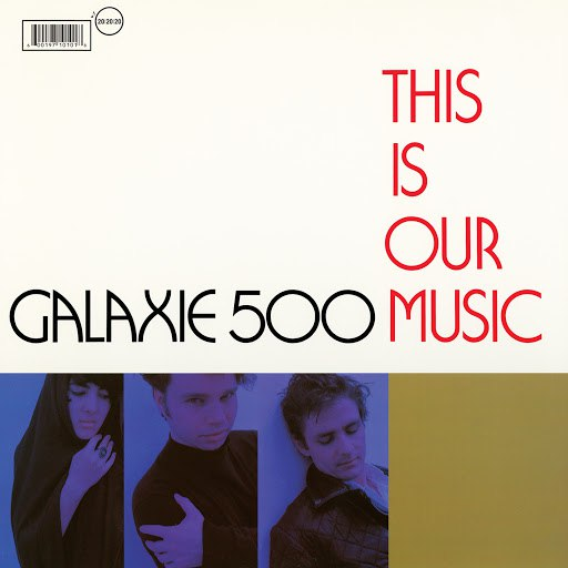 Galaxie 500 альбом This Is Our Music