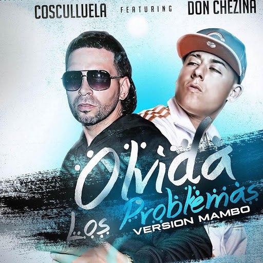 Cosculluela альбом Olvida los Problemas (Version Mambo) [feat. DonChezina & Nan2 El Maestro De Las Melodias]