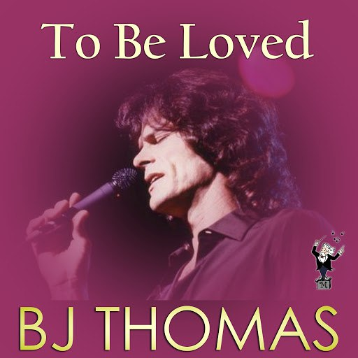 B.J. Thomas альбом To Be Loved