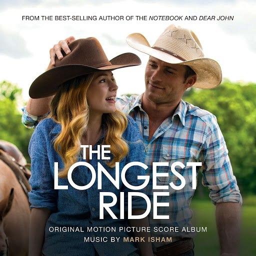 Mark Isham альбом The Longest Ride (Original Score Album)