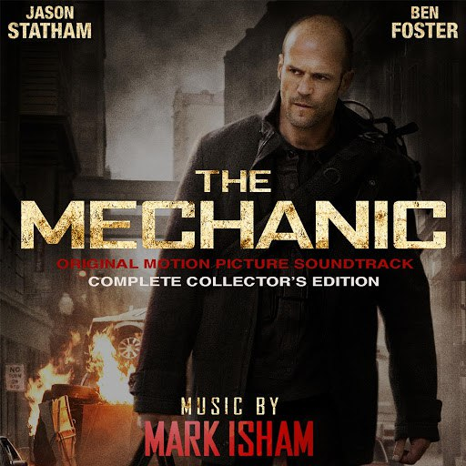 Mark Isham альбом The Mechanic - Complete Collector's Edition