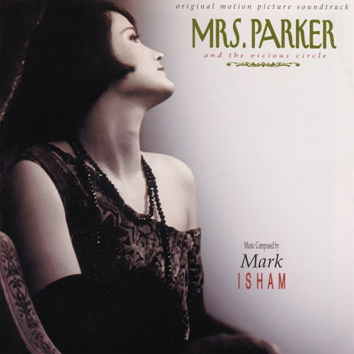 Mark Isham альбом Mrs. Parker And The Vicious Circle (Original Motion Picture Soundtrack)