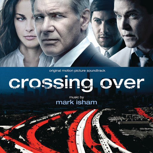 Mark Isham альбом Crossing Over (Original Motion Picture Soundtrack)