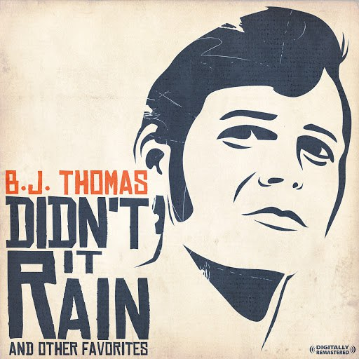 B.J. Thomas альбом Didn't It Rain & Other Favorites (Digitally Remastered)