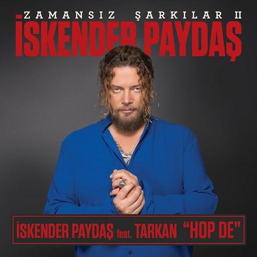 İskender Paydaş альбом Hop De - Zamansız Şarkılar, Vol. 2 (feat. Tarkan)
