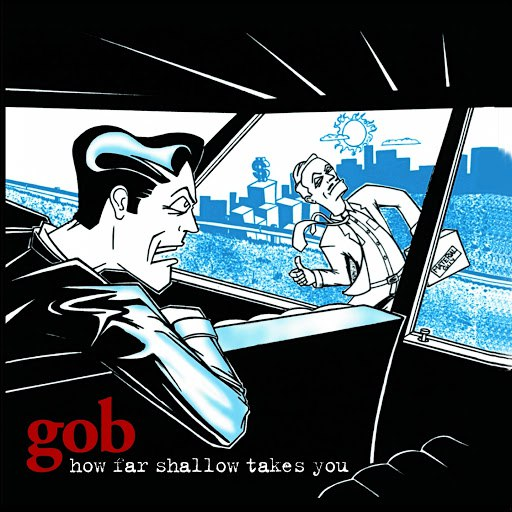 Gob альбом How Far Shallow Takes You (Bonus Version)