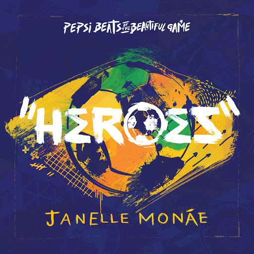 Janelle Monáe альбом Heroes (Pepsi Beats Of The Beautiful Game)
