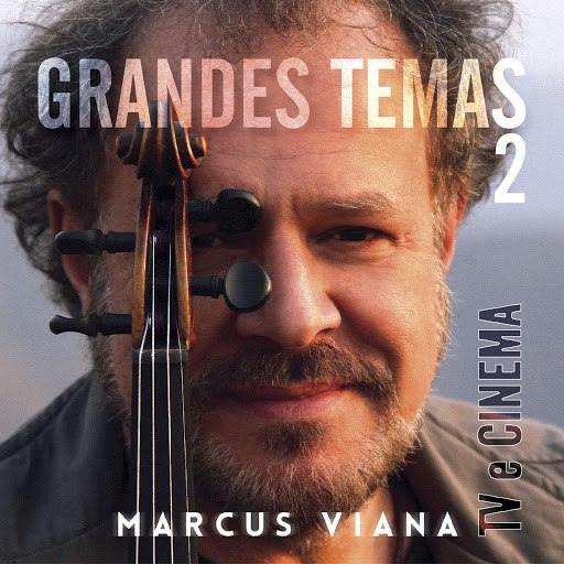 Marcus Viana альбом Grandes Temas, Vol. 2 (TV e Cinema)