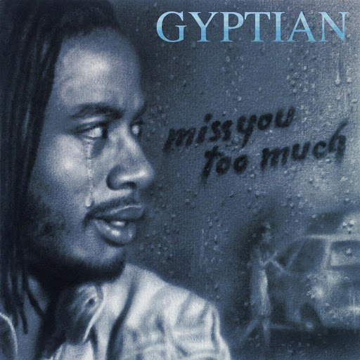 Gyptian альбом Miss You Too Much (Radio Edit)