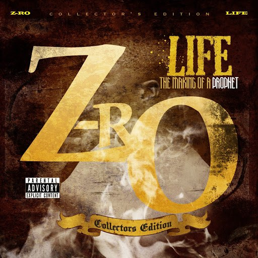 Z-Ro альбом Life The Making Of A Prophet