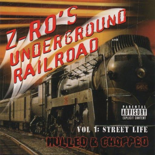 Z-Ro альбом Underground Railroad Vol. 1 - Street Life
