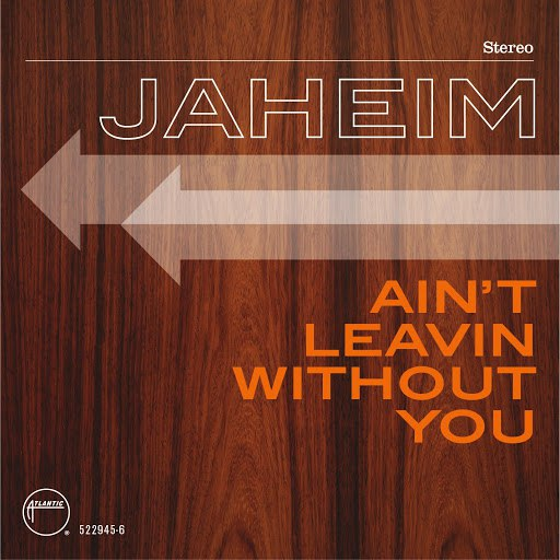 Jaheim альбом Ain't Leavin Without You