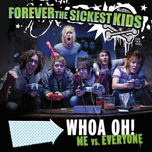 Forever The Sickest Kids альбом Woah Oh! (Me vs Everyone)
