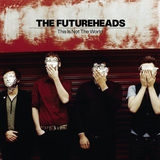 The Futureheads альбом This Is Not the World