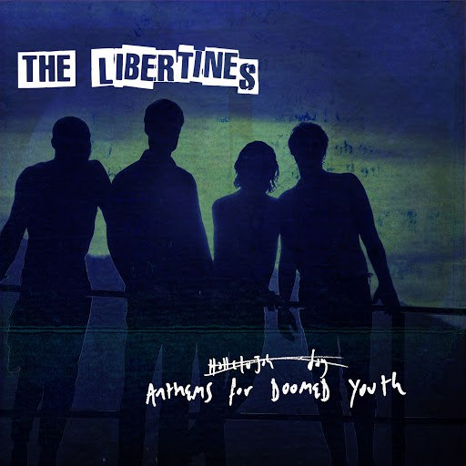 The Libertines альбом Anthems For Doomed Youth