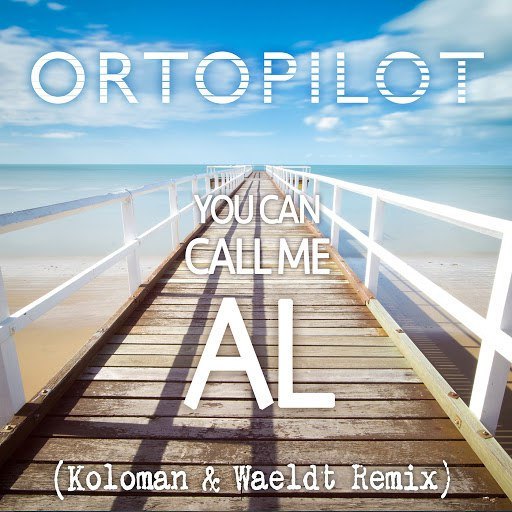 ortoPilot альбом You Can Call Me Al (Koloman & Waeldt Remix)
